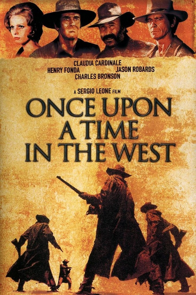 Однажды на Диком Западе / C'era una volta il West / Once Upon a Time in the West (1968): постер