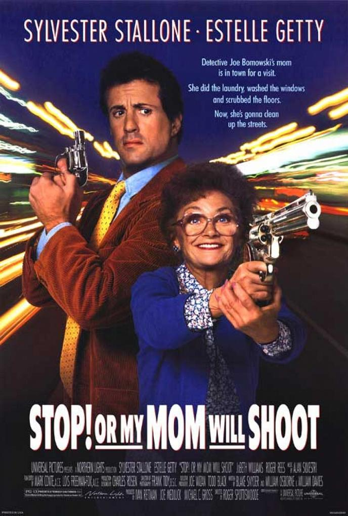 Стой! Или моя мама будет стрелять / Stop! Or My Mom Will Shoot (1992): постер