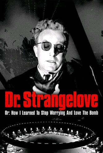 Доктор Стрейнджлав, или Как я перестал бояться и полюбил бомбу / Dr. Strangelove or: How I Learned to Stop Worrying and Love the Bomb (1964): постер